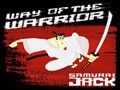 Samurai Jack - The Way Of The Warrior